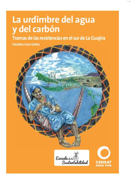 La urdimbre del agua y del carbón. Tramas de las resistencias en el sur de La Guajira